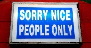 Sorry Nice People Only, Sign