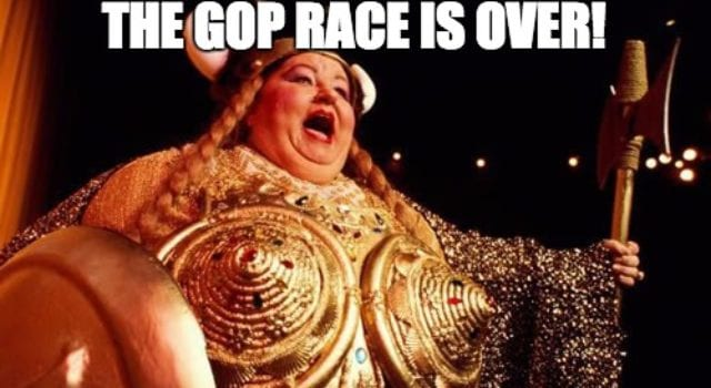 Fat Lady Sings, GOP Race is Over