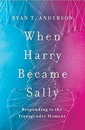 Dr. Ryan T. Anderson, PhD, author of When Harry Became Sally