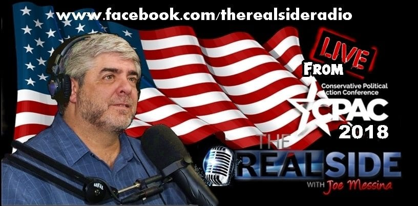 CPAC2018, The Real Side Radio Show with Joe Messina