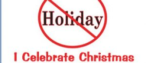 Why Merry Christmas, NOT Happy Holidays 2017