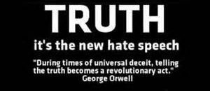 Truth is hate to those who hate truth